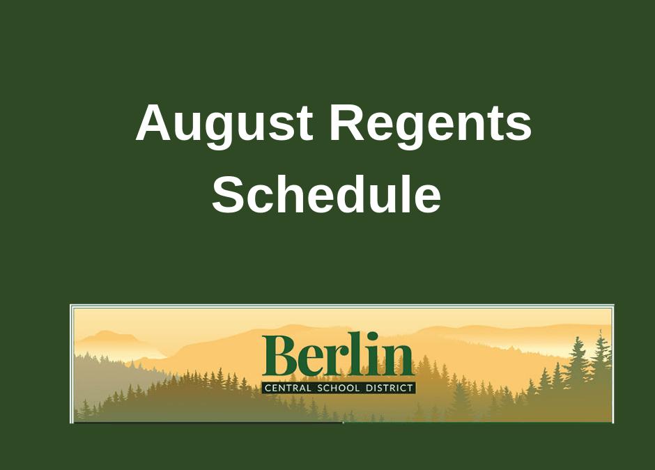 August Regents Schedule