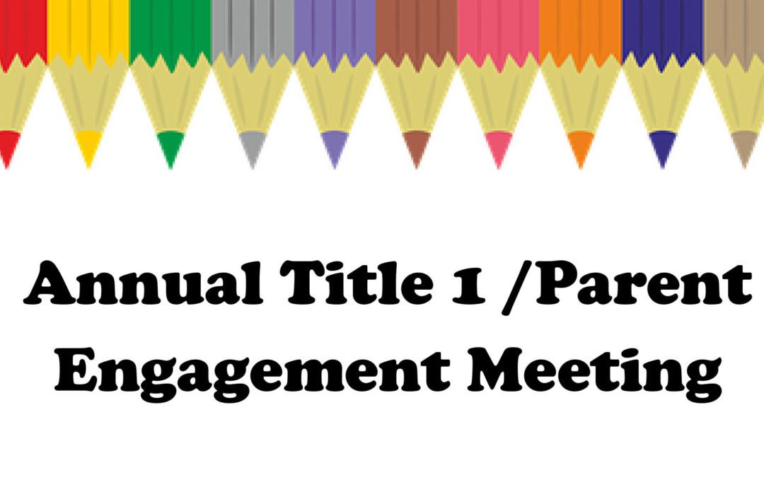 Annual Title 1/Parent Engagement Meeting at BES