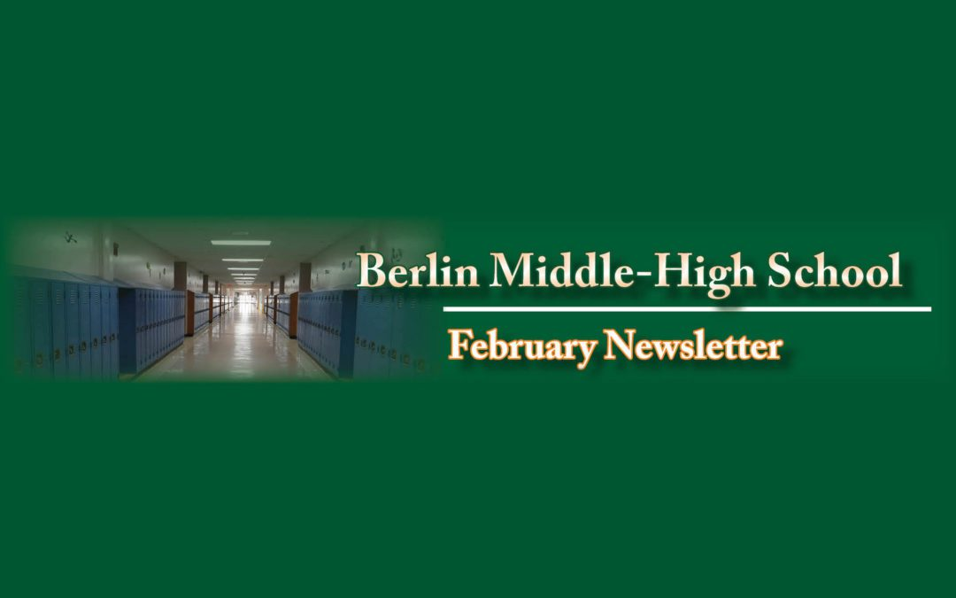 Berlin Middle-High School February Newsletter