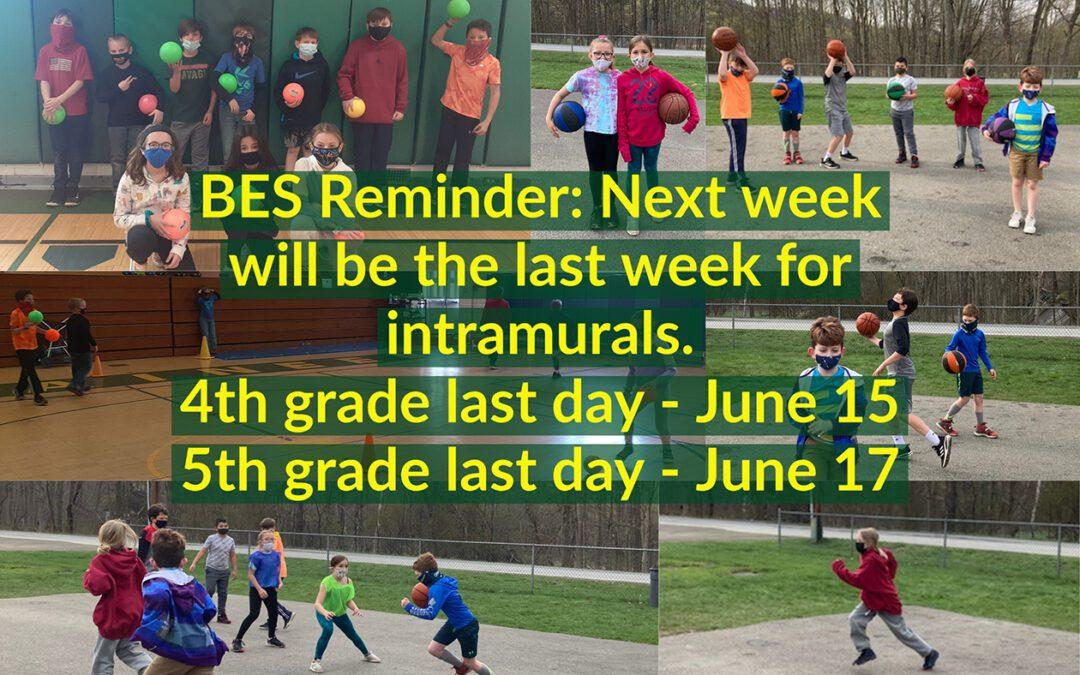 Reminder: BES 4th & 5th Grade Intramurals End Next Week