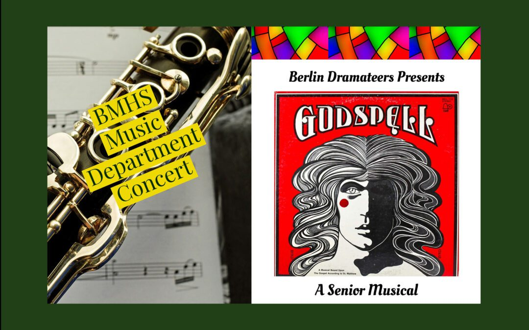 Performance Announcements From the BMHS Music Department and the Berlin Dramateers